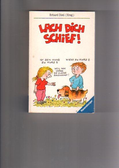 Lach dich schief! : Lauter schräge Witze. ausgew. und mit Zeichn. vers. von Erhard Dietl, Ravensburger Taschenbuch 5. Aufl.