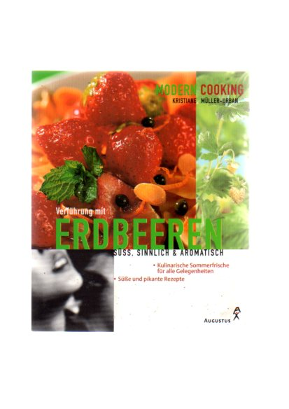 Verführung mit Erdbeeren. Süss, sinnlich und aromatisch