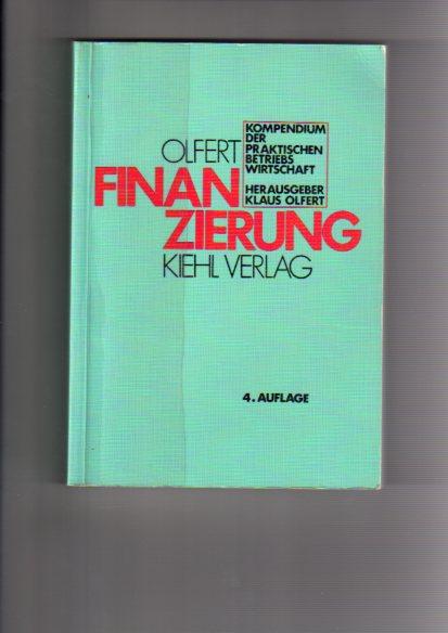 Finanzierung. von, Kompendium der praktischen Betriebswirtschaft 4., durchges. Aufl.