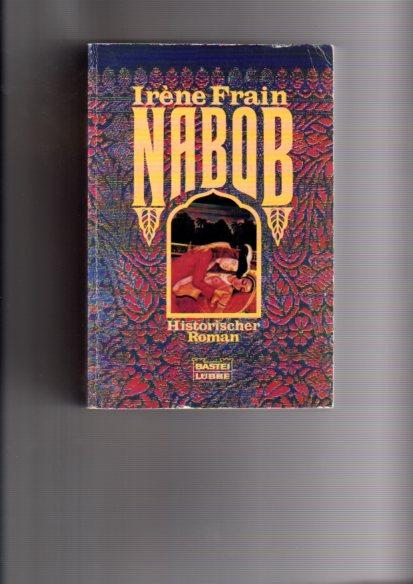 Nabob. Historischer Roman. Aus dem Franz.: Nürnberger Übersetzerteam, Bastei-Lübbe-Taschenbuch
