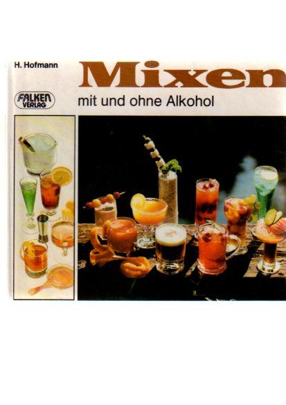 Mixen mit und ohne Alkohol. Falken farbig , Bd. 5017