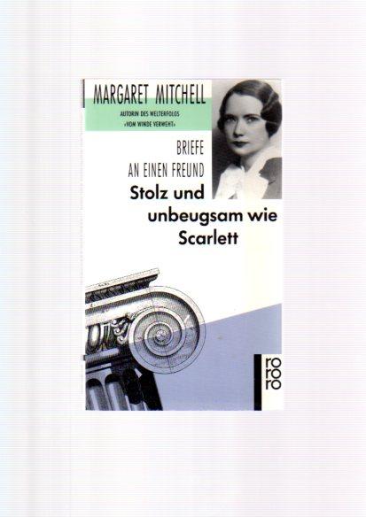 Stolz und unbeugsam wie Scarlett : Briefe an einen Freund. Hrsg. von Jane Bonner Peacock. Dt. von Charlotte Franke, Rororo ; 12500