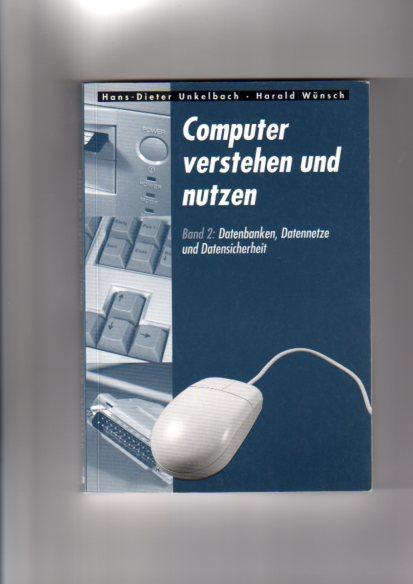 Bd. 2., Datenbanken, Datennetze und Datensicherheit