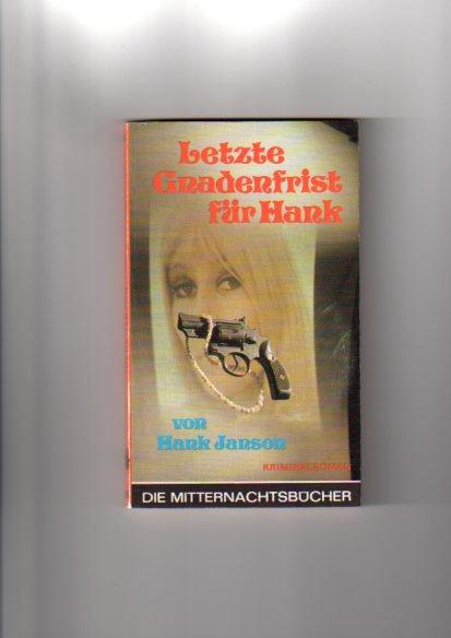 Letzte Gnadenfrist für Hank : Kriminalroman. [Ins Dt. übertr. von Rosmarie Kahn-Ackermann], Die Mitternachtsbücher ; Bd. 614