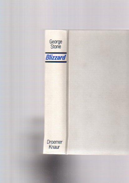 Blizzard : Roman. [Aus d. Amerikan. übertr. von Wolfgang Wiegand] 1. - 20. Tsd.