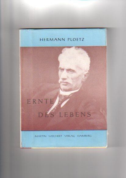Ploetz, Hermann: Ernte des Lebens.