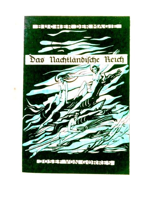 von Görres, Joseph und Laurenz Wiedner: Das nachtländische Reich