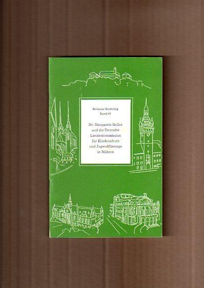 Roller, Margarete: Dr. Margarete Roller und die Deutsche Landeskommission für Kinderschutz und Jugendfürsorge in Mähren, Brünner Buchring. Bd. 67.