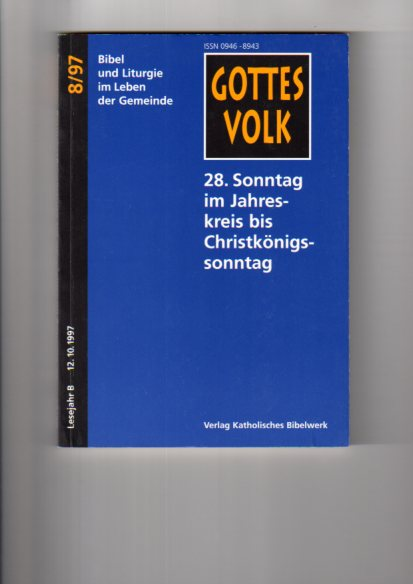 28. Sonntag im Jahreskreis bis Christkönigssonntag. hrsg. von Franz-Josef Ortkemper, Gottes Volk ; 1997, Bd. 8 : Lesejahr B