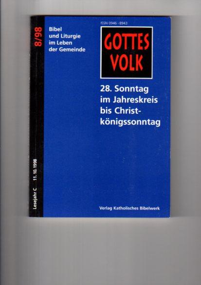 28. Sonntag im Jahreskreis bis Christkönigssonntag. hrsg. von Bernhard Krautter und Franz-Josef Ortkemper, Gottes Volk ; 1998, Bd. 8 : Lesejahr C