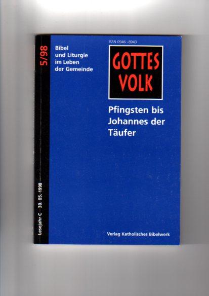Pfingsten bis Johannes der Täufer hrsg. von Bernhard Krautter und Franz-Josef Ortkemper, Gottes Volk ; 1999, Bd. 5 : Lesejahr A