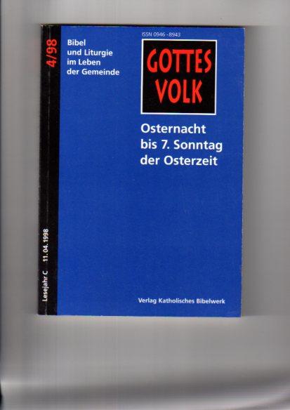 Osternacht bis 7. Sonntag der Osterzeit. 4/98 hrsg. von Bernhard Krautter und Franz-Josef Ortkemper, Gottes Volk ; 1998, Bd. 4 : Lesejahr C