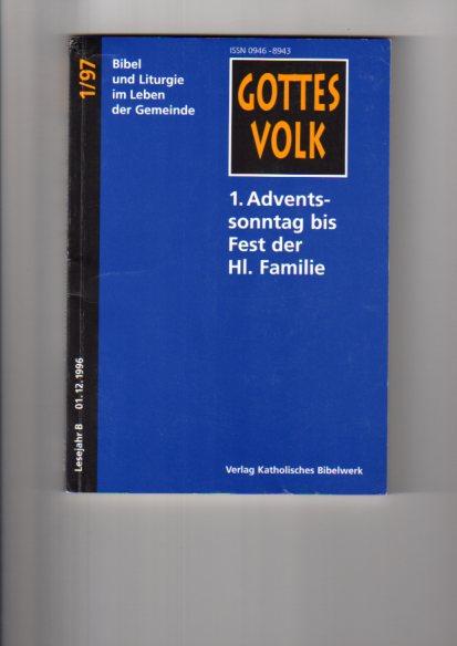 1. Adventssonntag bis Fest der Hl. Familie. hrsg. von Franz-Josef Ortkemper, Gottes Volk ; 1997, Bd. 1 : Lesejahr B