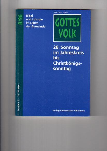 28. Sonntag im Jahreskreis bis Christkönigssonntag. hrsg. von Franz-Josef Ortkemper, Gottes Volk ; 1996, Bd. 8 : Lesejahr A