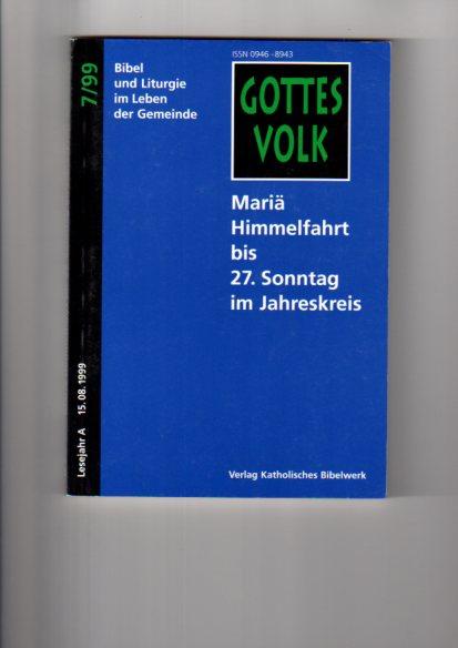 Mariä Himmelfahrt bis 27. Sonntag im Jahreskreis. hrsg. von Bernhard Krautter und Franz-Josef Ortkemper, Gottes Volk ; 1999, Bd. 7 : Lesejahr A