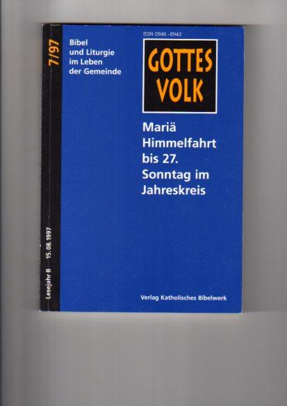 Mariä Himmelfahrt bis 27. Sonntag im Jahreskreis. hrsg. von Franz-Josef Ortkemper, Gottes Volk ; 1997, Bd. 7 : Lesejahr B
