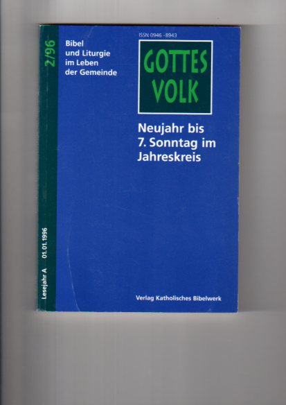 Neujahr bis 7. Sonntag im Jahreskreis Gottes Volk ; 1996, Bd. 2 : Lesejahr A