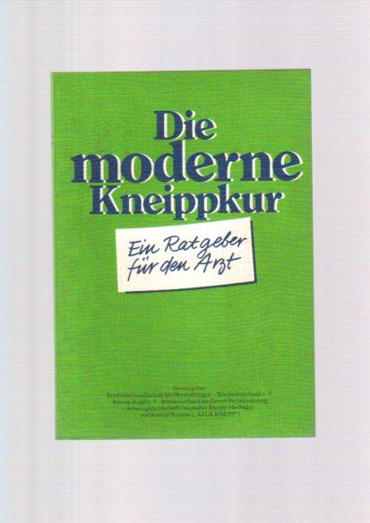"""Franke, Kurt [Mitarb.]: Die moderne Kneippkur : e. Ratgeber für d. Arzt. Hrsg.: Ã""""rztl. Ges. für Physiotherapie, Kneippärztebund e.V. ; Kneipp-Bund e.V. ; Bundesverband für Gesundheitsförderung ; Arbeitsgemeinschaft Dt. Kneipp-Heilbäder u. Kneipp-Kurorte ("""