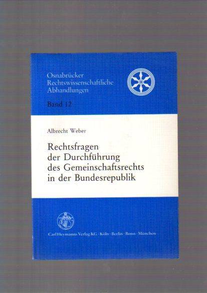 Weber, Albrecht: Rechtsfragen der Durchführung des Gemeinschaftsrechts in der Bundesrepublik