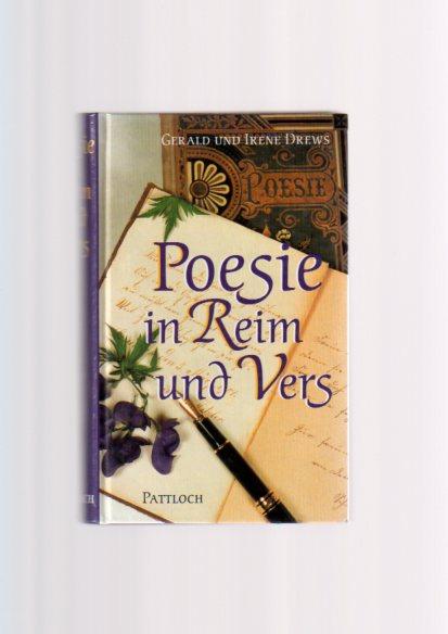 Poesie in Reim und Vers. hrsg. von Irene und Gerald Drews