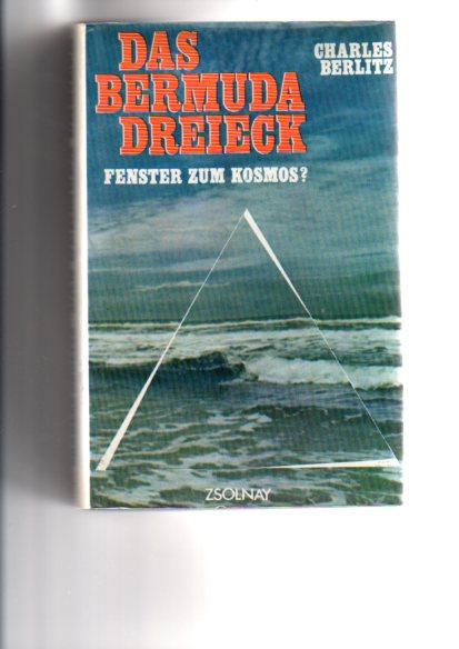 Das Bermuda-Dreieck : Fenster z. Kosmos?. Charles Belitz. In Zusammenarb. mit J. Manson Valentine. [Berecht. Übers. von Barbara Störck u. Ursula Tamussino]