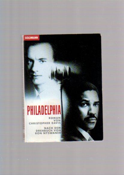 Philadelphia : Roman zum Film. von. Nach dem Drehbuch von Ron Nyswaner. Aus dem Amerikan. von Monika Blaich und Klaus Kamberger, Goldmann ; 42528