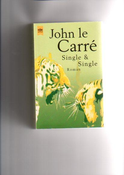 Single & Single : Roman. John le Carré. Aus dem Engl. von Werner Schmitz, Heyne-Bücher : 1, Heyne allgemeine Reihe ; Nr. 13324 Taschenbucherstausg.