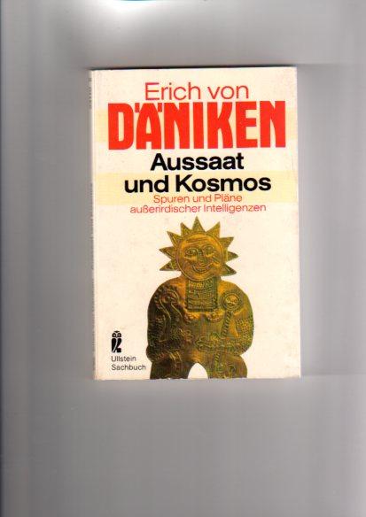 Aussaat und Kosmos : Spuren u. Pläne ausserird. Intelligenzen. Ullstein ; Nr. 34110 : Ullstein-Sachbuch Ungekürzte Ausg.