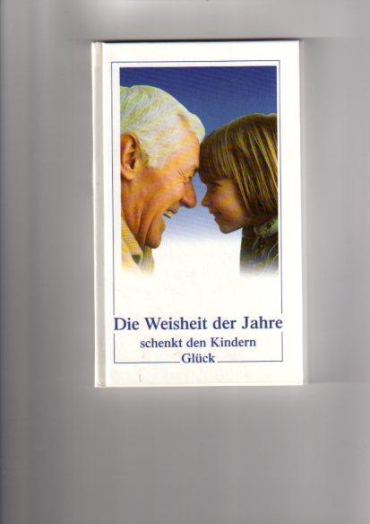 Die Weisheit der Jahre schenkt den Kindern Glück. Ise Schweizer, Kleine Präsente