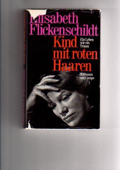Kind mit roten Haaren : ein Leben wie e. Traum. 8. Aufl., 61. - 70. Tsd.