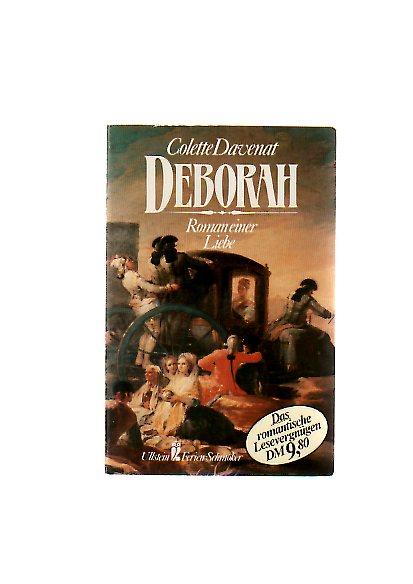 Deborah : Roman e. Liebe. [Übers. von Werner von Grünau], Ullstein ; Nr. 20888 : Ullstein-Ferienschmöker Ungekürzte Ausg.