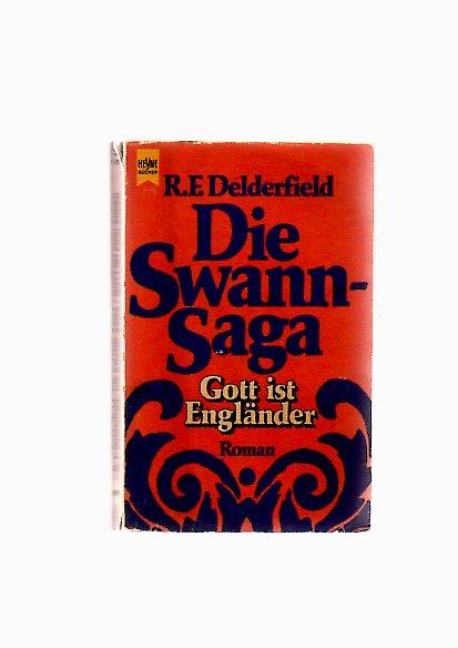 Die Schwann-Saga: Gott ist Engländer Genehmigte, bearb. Taschenbuchausg.