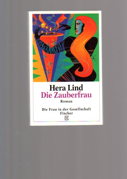 Die Zauberfrau : Roman. Fischer ; 12938 : Die Frau in der Gesellschaft Orig.-Ausg.