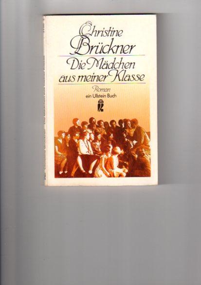 Die Mädchen aus meiner Klasse : Roman. Ullstein ; Nr. 3156 Orig.-Ausg., 72. - 81. Tsd.