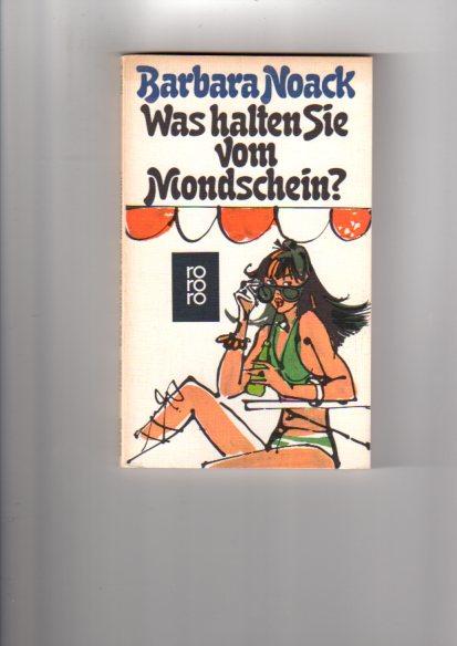Was halten Sie vom Mondschein? : Eine Kampener Feriengeschichte. Mit 16 Zeichn. von Helen Brun, rororo ; 1901 [4. Aufl.], 59. - 78. Tsd.
