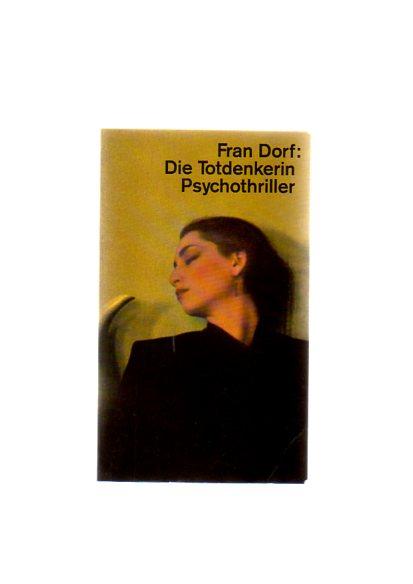 Die Totdenkerin : Psychothriller. Dt. von Leon Mengden, dtv ; 11858 Ungekürzte Ausg., 7. Aufl.