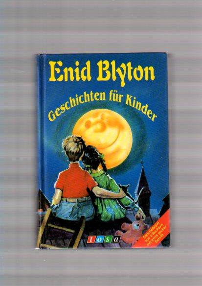 Geschichten für Kinder : [Sammelband aus 2 Büchern mit extra grosser Schrift]. [Aus dem Engl. von Lena Hahn]