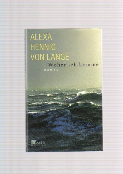 Woher ich komme : Roman. 1. Aufl.