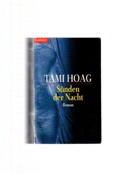 Hoag, Tami: Sünden der Nacht : Roman. Aus dem Amerikan. von Dinka Mrkowatschki, Goldmann ; 35200 : Blanvalet Taschenbuchausg.