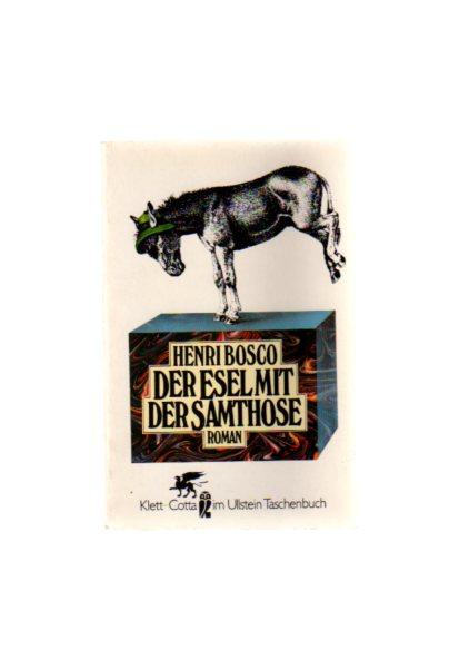 Der Esel mit der Samthose : Roman. Aus d. Franz. übers. von Günther Vulpius, Ullstein-Buch ; Nr. 39071 : Klett-Cotta im Ullstein-Taschenbuch Ungekürzte Ausg.