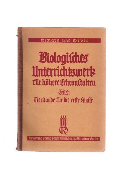 Biologisches Unterrichtswerk für höhere Lehranstalten - Band 2 - Tierkunde für die erste Klasse