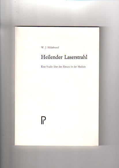 Heilender Laserstrahl. Eine Studie über den Einsatz in der Medizin