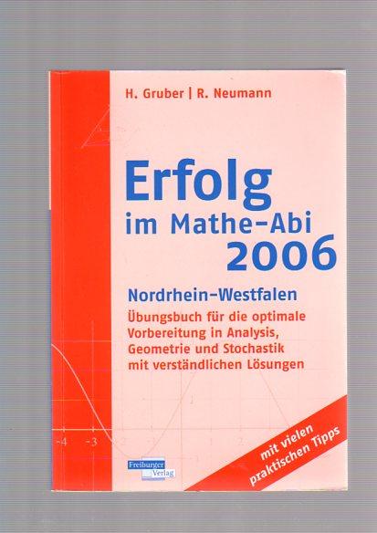 Gruber, Helmut und Robert Neumann: Erfolg im Mathe-Abi 2006 Nordrhein-Westfalen
