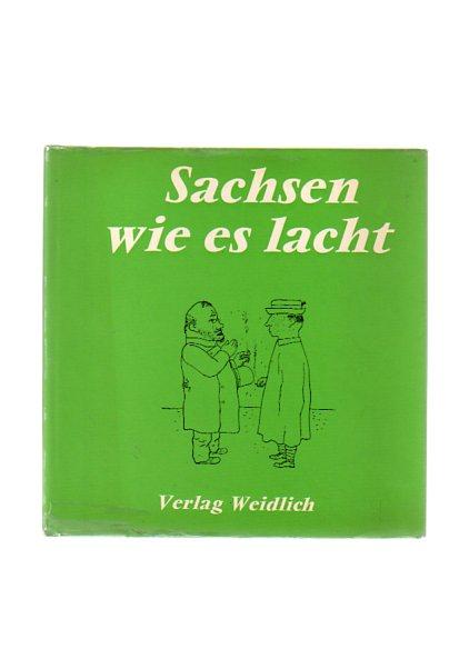 Sachsen wie es lacht : eine Sammlung sächsischen Humors