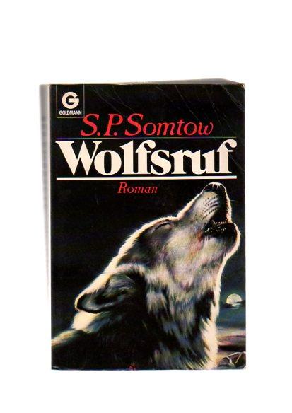 Wolfsruf : ein unheimlicher Roman. Aus dem Amerikan. übertr. von Christoph Göhler, Goldmann ; 41502 1. Aufl.