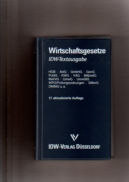 Wirtschaftsgesetze. IDW- Textausgabe 17. aktualisierte Auflage