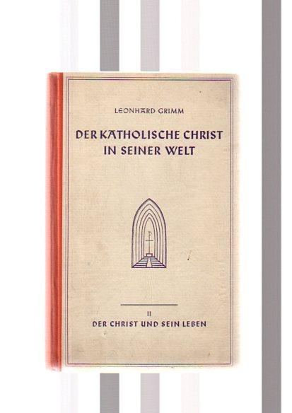 Grimm, Leonhard: Der katholische Christ in seiner Welt, zweiter Band