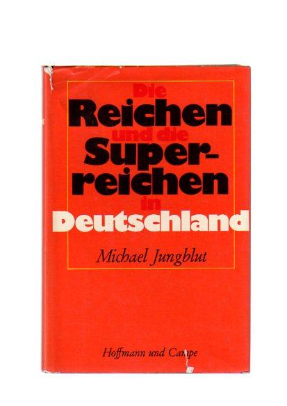 Die Reichen und die superreichen in Deutschland.
