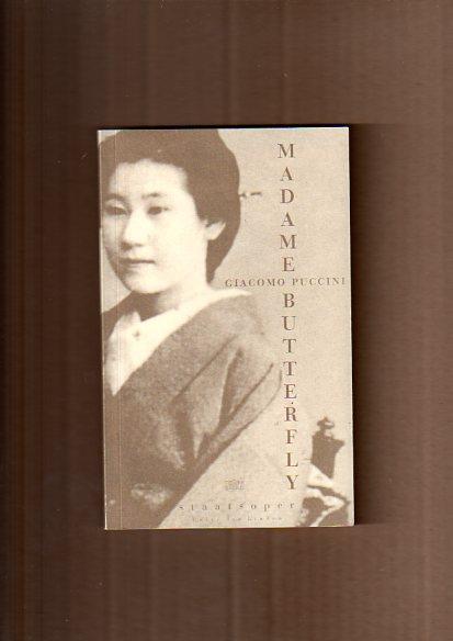 Madam Butterfly. Japanische Tragödie in drei Akten, von Luigi Illica und Giuseppe Giacosa Harausgeber: Staatsoper unter den Linden