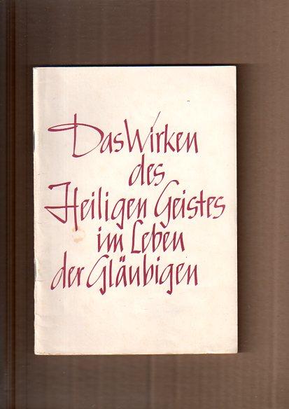 Müller, Heinrich: Das Wirken des Heiligen Geistes im Leben der Gläubigen